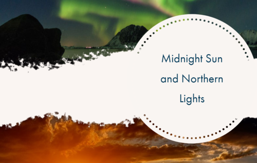Midnight Sun and Northern Lights, When To Go?